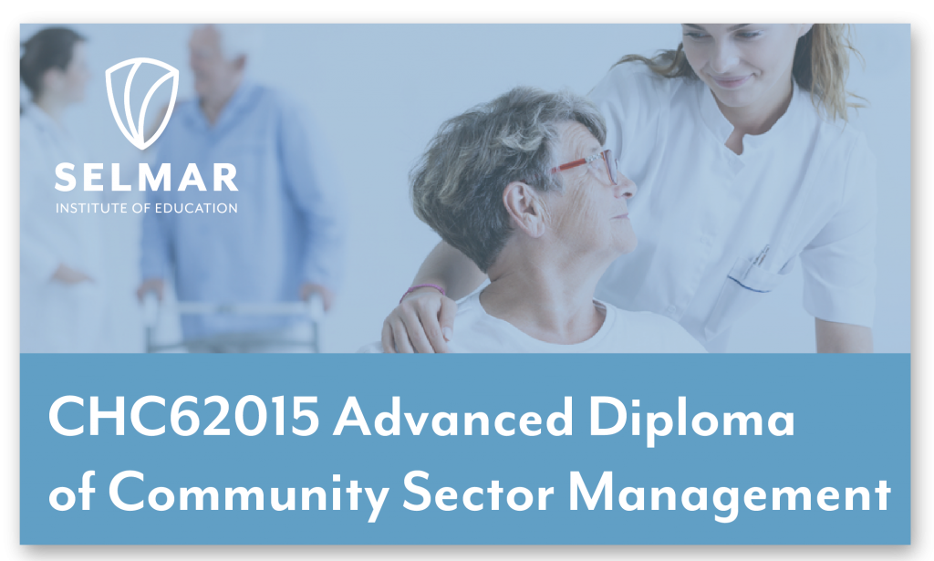CHC62015 Advanced Diploma of Community Sector Management