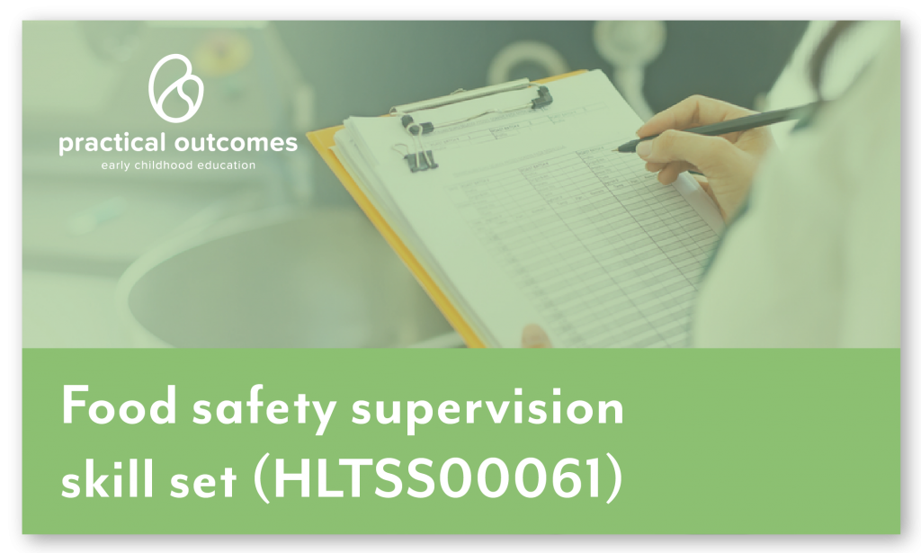 Food safety supervision skill set – for community services and health industries